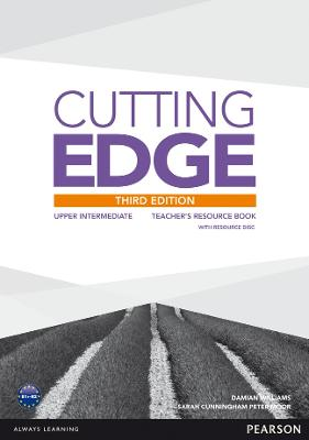 Cutting Edge 3rd Edition Upper Intermediate Teacher's Book and Teacher's Resource Disk Pack by Damian Williams