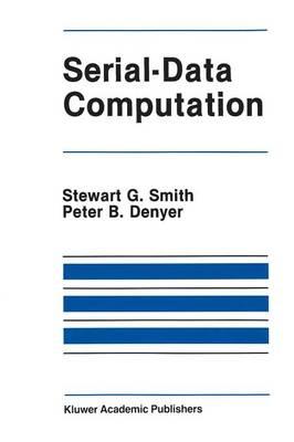 Serial-Data Computation by Stewart G. Smith
