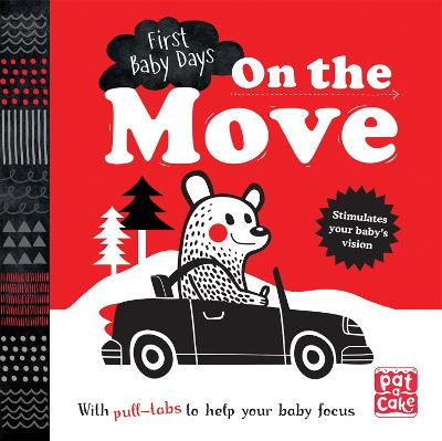 First Baby Days: On the Move: A pull-tab board book to help your baby focus book