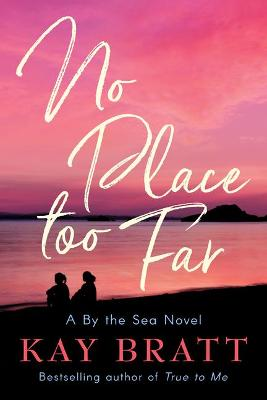 No Place Too Far by Kay Bratt