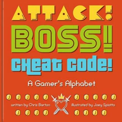 Attack! Boss! Cheat Code! by Joey Spiotto