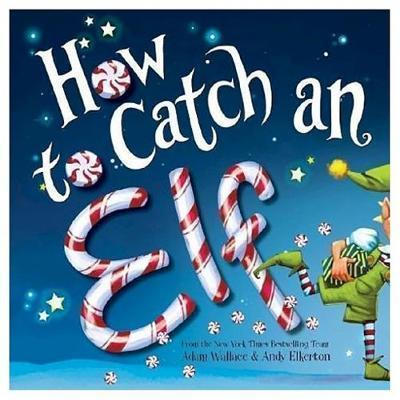 How to Catch an Elf by Adam Wallace