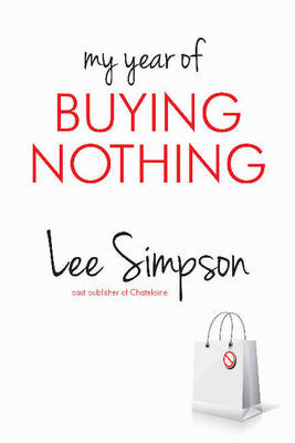My Year of Buying Nothing by Lee Simpson