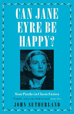 Can Jane Eyre Be Happy? by John Sutherland