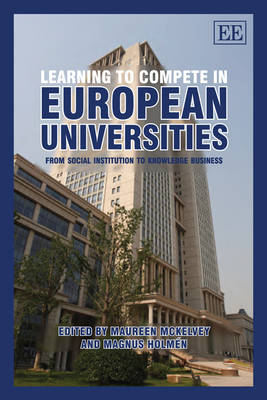 Learning to Compete in European Universities by Maureen McKelvey