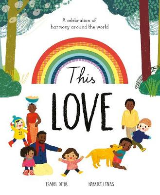 This Love: A Celebration of Harmony Around the World by Harriet Lynas