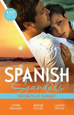 Spanish Scandals: Secrets At Sunset/The Spanish Billionaire's Pregnant Wife/Carrying the Spaniard's Child/Her Little Spanish Secret book