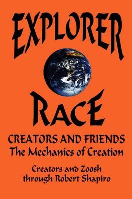 Explorer Race Creators and Friends by Robert Shapiro