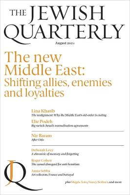 The New Middle East: Shifting allies, enemies and loyalties: The Jewish Quarterly 245 book