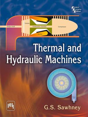 Thermal and Hydraulic Machines by G. S. Sawhney