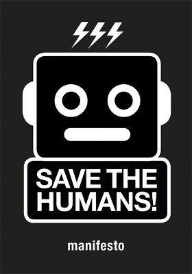 Save the Humans: Manifesto for Creative Thinking in the Digital A book