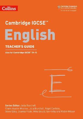 Cambridge IGCSE (R) English Teacher's Guide by Claire Austin-Macrae