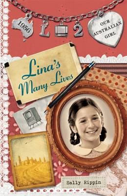 Our Australian Girl: Lina's Many Lives (Book 2) by Sally Rippin