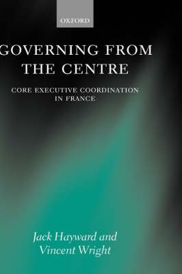 Governing from the Centre by Jack Hayward