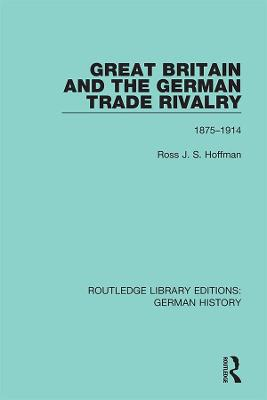 Great Britain and the German Trade Rivalry: 1875-1914 book