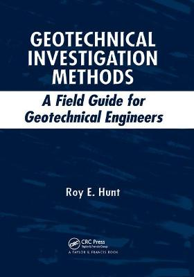 Geotechnical Investigation Methods: A Field Guide for Geotechnical Engineers book