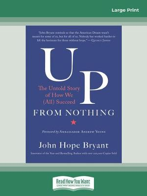 Up from Nothing: The Untold Story of How We (All) Succeed by John Hope Bryant