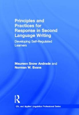 Principles and Practices for Response in Second Language Writing book