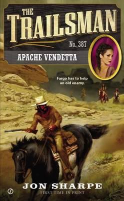 The Trailsman: #387 Apache Vendetta by Jon Sharpe
