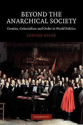 Beyond the Anarchical Society by Edward Keene