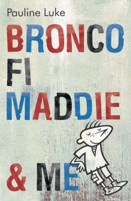 Bronco, Fi, Maddie & Me book