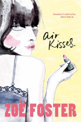Air Kisses by Zoe Foster Blake