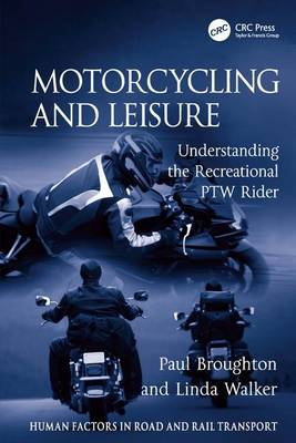 Motorcycling and Leisure: Understanding the Recreational PTW Rider by Paul Broughton