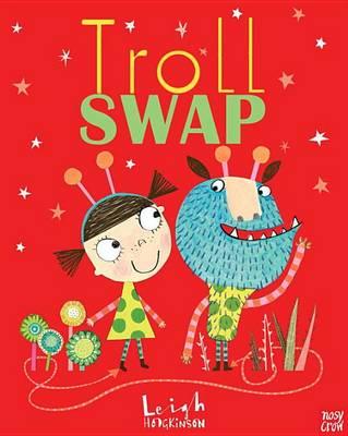 Troll Swap by Leigh Hodgkinson