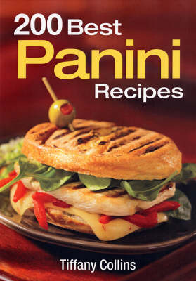 200 Best Panini Recipes by Tiffany Collins