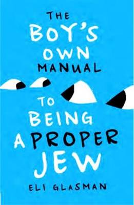Boy's Own Manual to Being a Proper Jew book