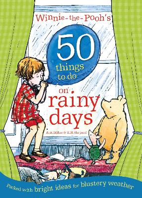 Winnie-the-Pooh's 50 Things to do on rainy days by Winnie-the-Pooh