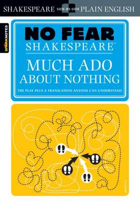 Much Ado About Nothing (No Fear Shakespeare) by SparkNotes