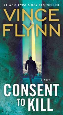 Consent to Kill by Vince Flynn