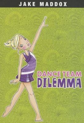 Dance Team Dilemma by ,Jake Maddox
