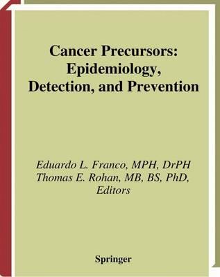 Cancer Precursors by Eduardo L. Franco