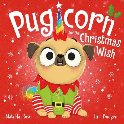 Pugicorn and the Christmas Wish by Matilda Rose