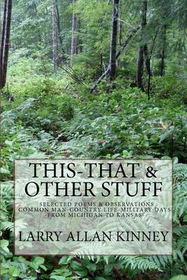 This - That & Other Stuff by Larry Allan Kinney