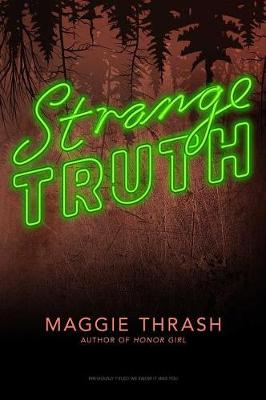 Strange Truth by Maggie Thrash