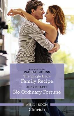 The Single Dad's Family Recipe/No Ordinary Fortune by Judy Duarte