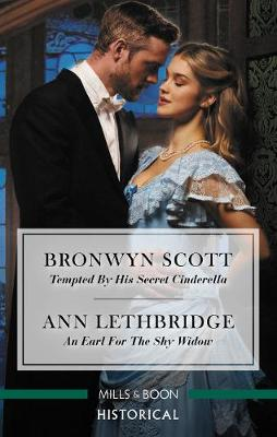Tempted by His Secret Cinderella/An Earl for the Shy Widow by Ann Lethbridge
