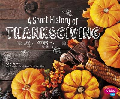 A Short History of Thanksgiving by Sally Lee