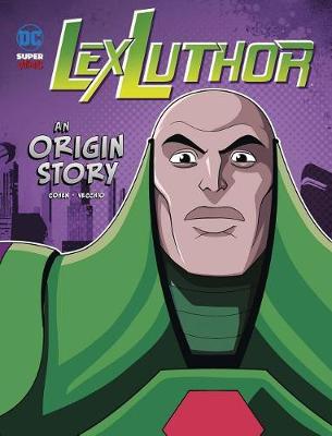 Lex Luthor: An Origin Story: An Origin Story book