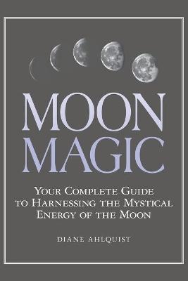 Moon Magic by Diane Ahlquist