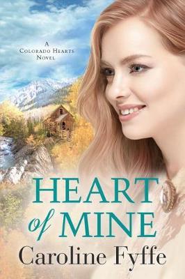 Heart of Mine by Caroline Fyffe