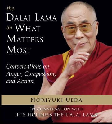 Dalai Lama on What Mateers Most by His Holiness Tenzin Gyatso the Dalai Lama