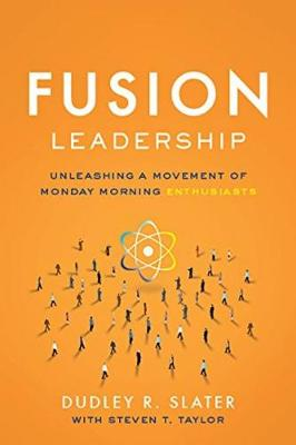 Fusion Leadership by Dudley R. Slater