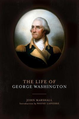 The Life of George Washington by John Marshall