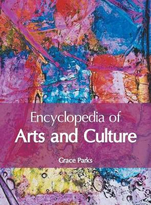 Encyclopedia of Arts and Culture by Grace Parks