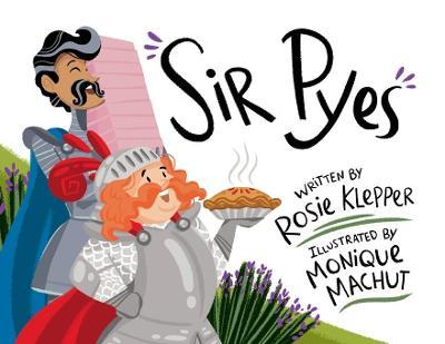 Sir Pyes by Rosie Klepper