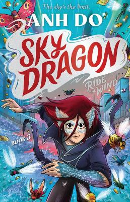Skydragon: #3 Ride the Wind by Anh Do